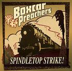 Spindletop Strike * by Boxcar Preachers (CD, Feb-2006, Genuine Recordings Austin)