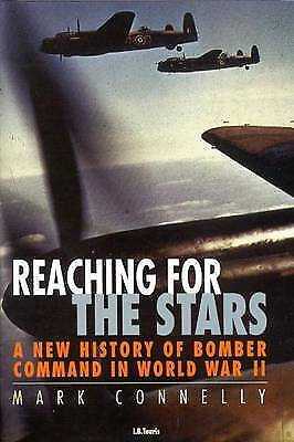 1 of 1 - Reaching for the Stars: A History of Bomber Command by Mark Connelly (Paperback,