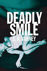 Deadly Smile by S K Varney (Paperback / softback, 2011)