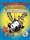 Cats and Kittens with Attitude Coloring Book by J Bruce Jones (Paperback / softback, 2012)