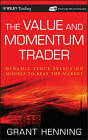 The Value and Momentum Trader: Dynamic Stock Selection Models to Beat the Market by Grant Henning (Hardback, 2010)
