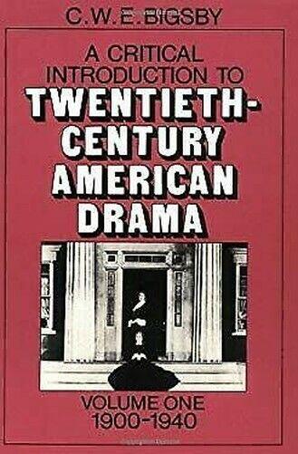 Critical Introduction To Twentieth-Century Amerikanisch Drama, 1900-1940 Vol. 1