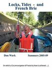 Locks, Tides and French Brie: in Which a Circumnavigation of France by Boat is Achieved by Don Wark (Paperback, 2011)