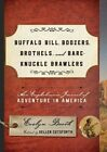 Buffalo Bill, Boozers, Brothels, and Bare-Knuckle Brawlers: An Englishman's Journal of Adventure in America by Kellen Cutsforth (Hardback, 2015)
