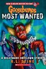 Goosebumps Most Wanted #7 a Nightmare on Clown Street 9780545627740 Paperback
