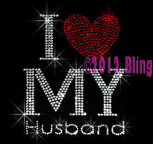 I Love My Husband Heart Iron On Rhinestone Transfer Bling Hubby