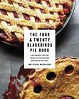 The Four & Twenty Blackbirds Pie Book: Uncommon Recipes from the Celebrated Brooklyn Pie Shop by Melissa Elsen, Emily Elsen (Hardback, 2013)