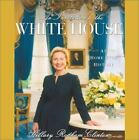 An Invitation to the White House : At Home with History by Cheryl Merser and Hillary Rodham Clinton (2000, Hardcover)