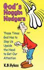 God's Noggin Nudgers by K B Hykes (Paperback / softback, 2002)