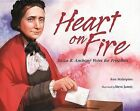 Heart on Fire: Susan B. Anthony Votes for President by Ann Malaspina (Hardback, 2012)