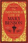 The Impossible Life of Mary Benson: The Extraordinary Story of a Victorian Wife by Rodney Bolt (Paperback, 2012)