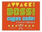 Attack! Boss! Cheat Code!: A Gamer's Alphabet by Chris Barton, Joey Spiotto (Hardback, 2014)