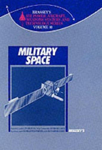 Military Space (Brassey's Air Power : Aircraft, Weapons Systems and Technology)