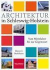 Architektur in Schleswig-Holstein von Dieter-J. Mehlhorn (2016, Gebundene Ausgabe)