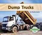 Dump Trucks by Charles Lennie (Hardback, 2014)