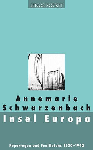 Insel Europa, Annemarie Schwarzenbach