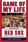 Game of My Life Boston Red Sox: Memorable Stories of Red Sox Baseball by Chaz Scoggins (Hardback, 2014)