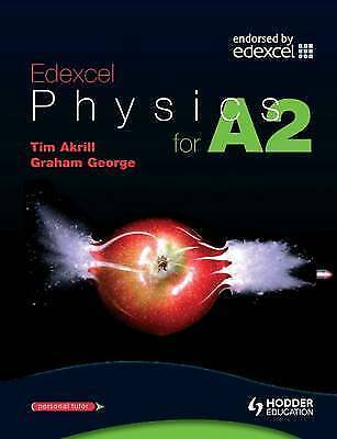 Edexcel Physics for A2 by Graham George, Paul Anning, Tim Akrill