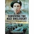 Surviving the Nazi Onslaught: The Defence of Calais to the Death March for Freedom by Carole McEntee-Taylor (Hardback, 2014)