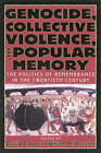 Genocide, Collective Violence and Popular Memory: The Politics of Remembrance in the Twentieth Century by David E. Lorey, William H. Beezley (Paperback, 2001)