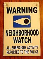 Warning Neighborhood Watch Sign Police W/ Suction Cups 8x12 Plastic Coroplast
