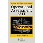 Operational Assessment of IT by Steve Katzman (Hardback, 2016)