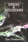 Wrecks and Reputations by Don Charlwood (Paperback, 1996)