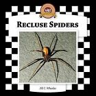 Recluse Spiders by Jill C Wheeler (Hardback, 2006)