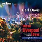 Those Liverpool Days * by Royal Liverpool Philharmonic Orchestra/Carl Davis (Conductor)/Barbara Dickson (CD, Feb-2013, Carl Davis Collection (Label))