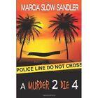 a Murder 2 Die 4 Slow-sandler Marcia Paperback Print on Demand Book