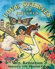 Love Stories for Children by Vern Kennerson (Paperback / softback, 2013)