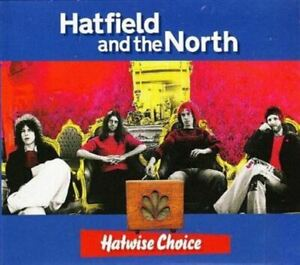 Hatfield and the North hatwise Choice (CD, Album) JAZZ-ROCK, PROG ROCK, 2005,