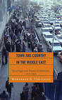 Town and Country in the Middle East: Iran and Egypt in the Transition to Globalization, 1800D1970 by Mohammad A. Chaichian (Hardback, 2008)