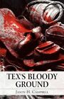 Tex's Bloody Ground 9781456054311 by Jason H. Campbell Paperback
