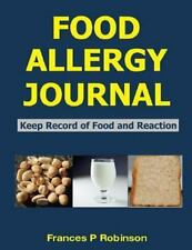 Food Allergy Journal : Keep Record of Food and Reaction by Frances Robinson...
