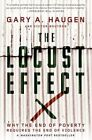 The Locust Effect: Why the End of Poverty Requires the End of Violence by Gary A. Haugen, Victor Boutros (Paperback, 2015)