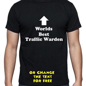 Funny Gift Idea Traffic Warden T-Shirt TRAFFIC WARDEN HAVE YOU HUGGED A