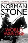 World War One: A Short History by Norman Stone (Paperback, 2008)