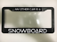 MY OTHER CAR IS A SNOWBOARD SNOW BOARD BURTON SKI Black License Plate Frame NEW