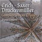Erich, Saxer, Druckenmueller: Complete Organ Music (2016)