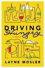 Driving Hungry: A Memoir by Layne Mosler (Hardback, 2015)