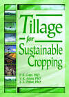 Tillage for Sustainable Cropping by Sohan S. Prihar, Pushap R. Gajri, Jr. (Paperback, 2002)