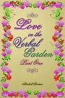 Love in The Verbal Garden Part I 9781414058580 by Mitchell Gordon Paperback