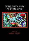 Crime, Inequality and the State: a Reader by Taylor & Francis Ltd (Paperback, 2006)