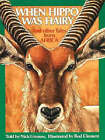 When Hippo Was Hairy: And Other Tales from Africa by Nick Greaves (Paperback, 2000)