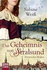 Das Geheimnis von Stralsund von Sabine Weiss (2014, Taschenbuch)