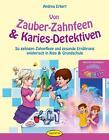 Erkert, A: Von Zauber-Zahnfeen & Karies-Detektiven von Andrea Erkert (2014, Taschenbuch)