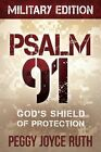 Psalm 91: God's Shield of Protection by Peggy Joyce Ruth (Paperback / softback, 2012)