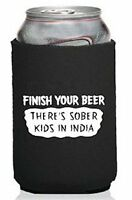 Funny Guy Mugs Finish Your Beer There's Sober Kids In India Neoprene Can Koozie, on Sale