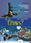 Do You Know Crows? by Michel Quintin, Alain M Bergeron, Sampar (Paperback, 2013)